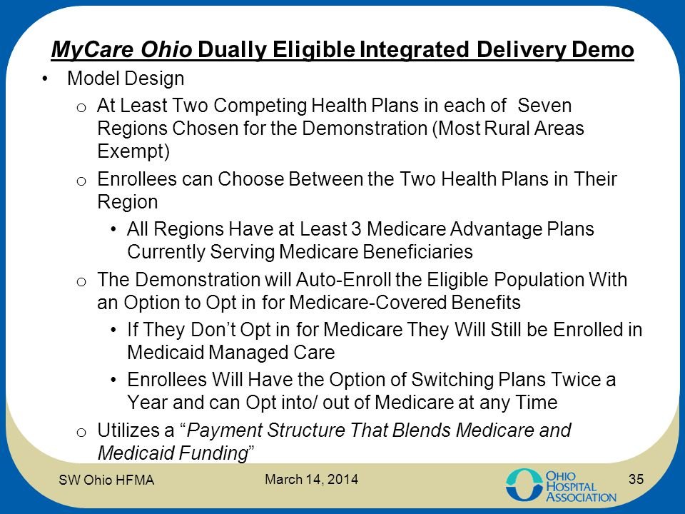 MyCare Ohio Dually Eligible Integrated Delivery Demo Model Design o At Least Two Competing Health Plans in each of Seven Regions Chosen for the Demons