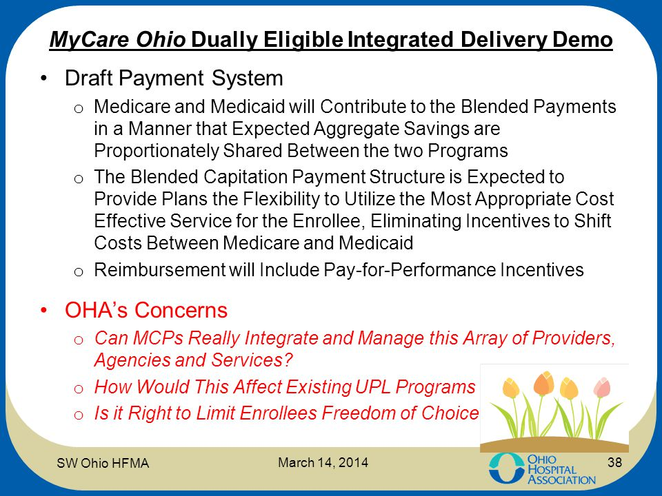 MyCare Ohio Dually Eligible Integrated Delivery Demo Draft Payment System o Medicare and Medicaid will Contribute to the Blended Payments in a Manner
