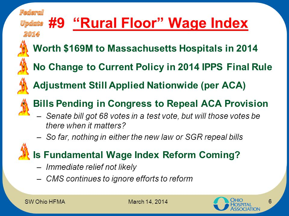 "#9 ""Rural Floor"" Wage Index Worth $169M to Massachusetts Hospitals in 2014 No Change to Current Policy in 2014 IPPS Final Rule Adjustment Still Applie"
