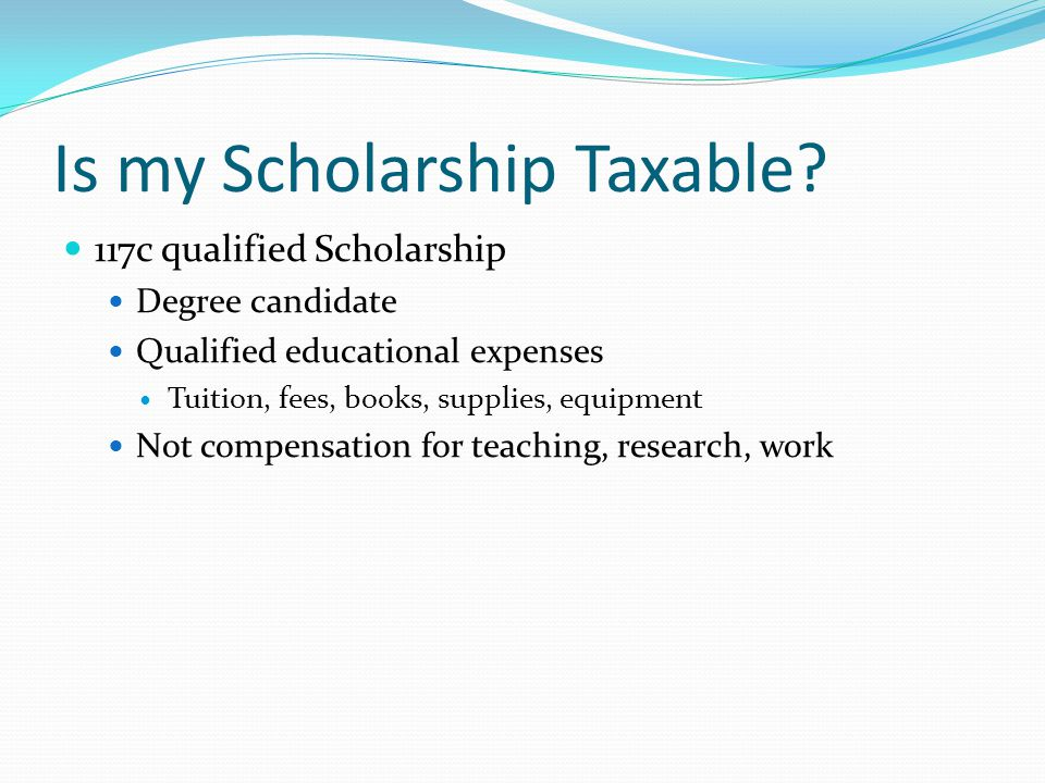 Is my Scholarship Taxable.