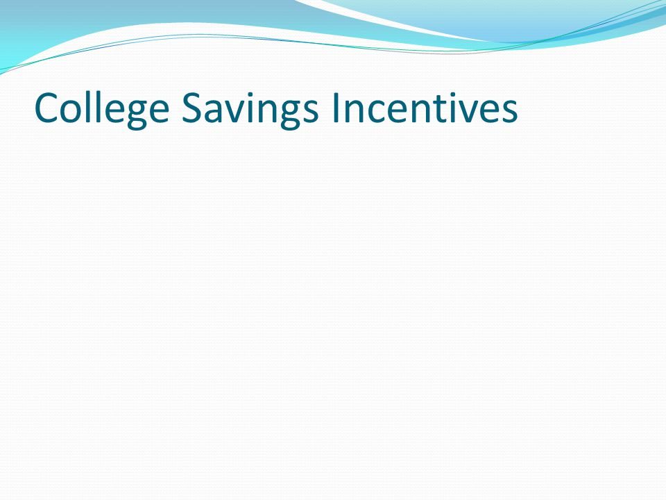 College Savings Incentives