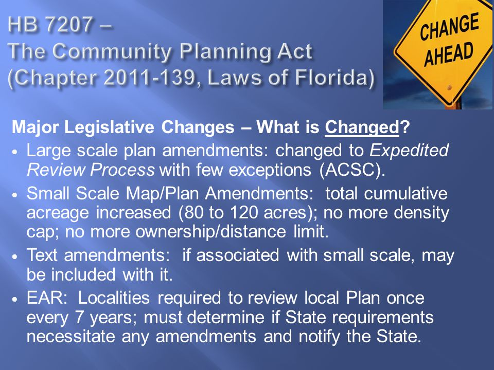 Major Legislative Changes – What is Changed? Large scale plan amendments: changed to Expedited Review Process with few exceptions (ACSC). Small Scale