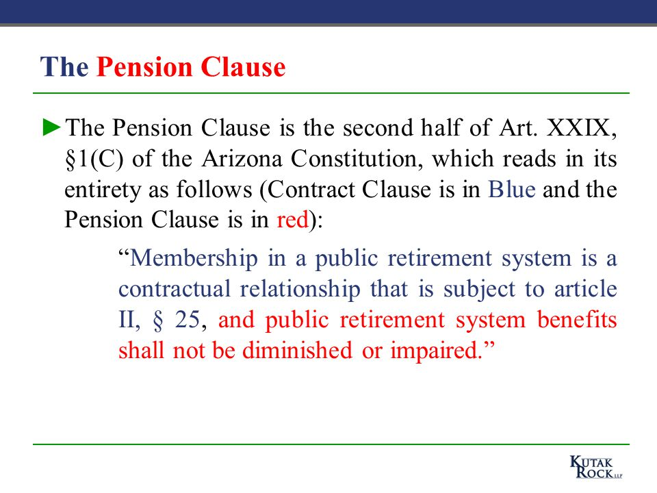 The Pension Clause ►The Pension Clause is the second half of Art.