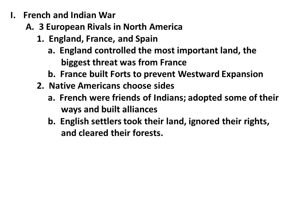 I.French and Indian War A. 3 European Rivals in North America 1.
