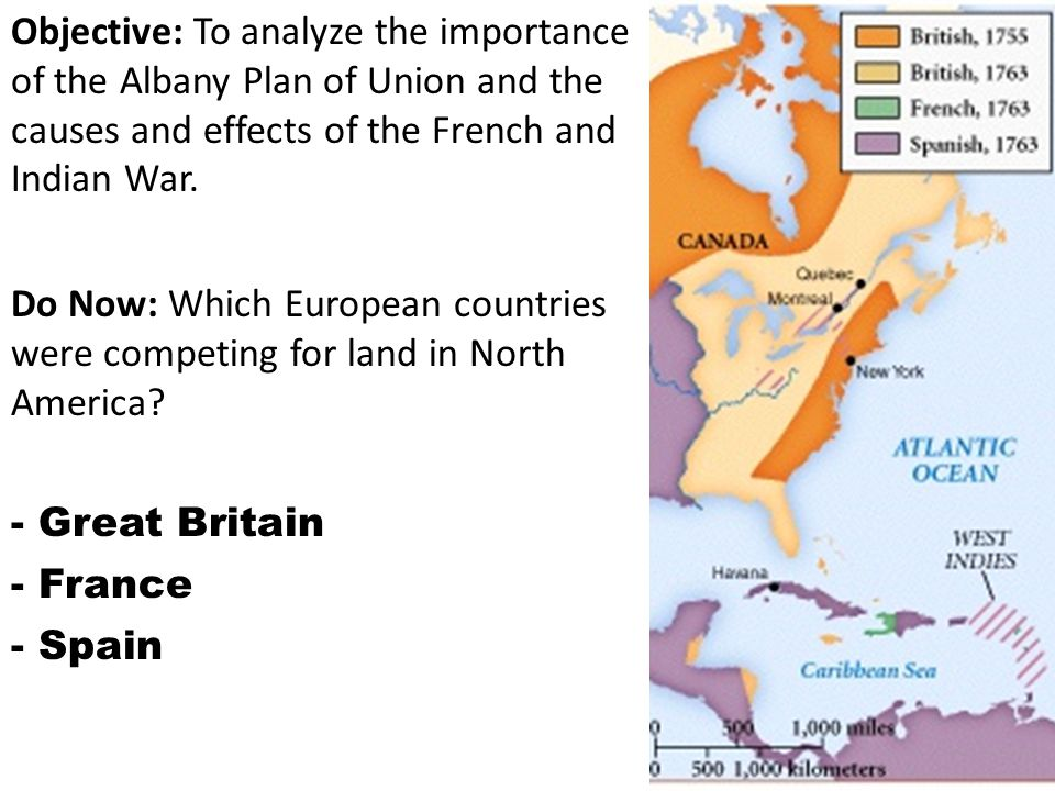 Objective: To analyze the importance of the Albany Plan of Union and the causes and effects of the French and Indian War.