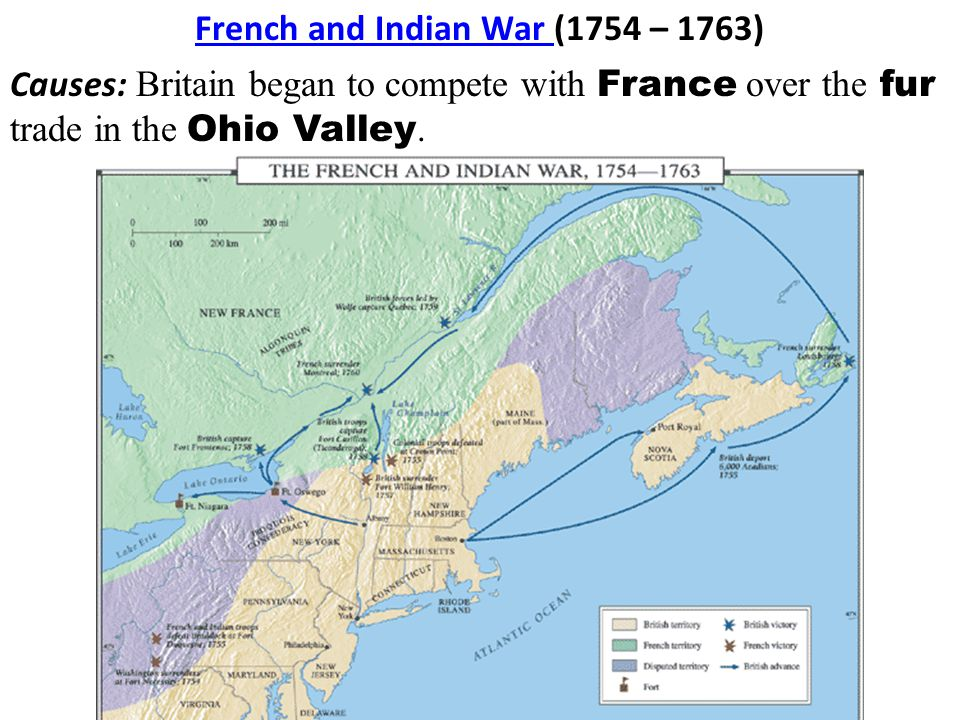 Causes: Britain began to compete with France over the fur trade in the Ohio Valley.