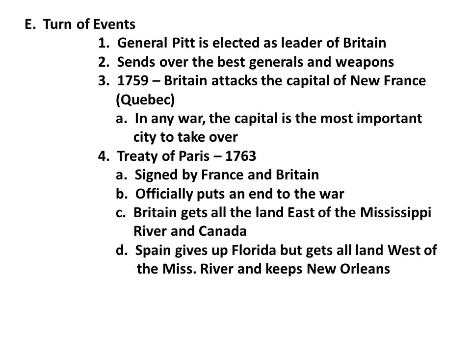 E. Turn of Events 1. General Pitt is elected as leader of Britain 2.