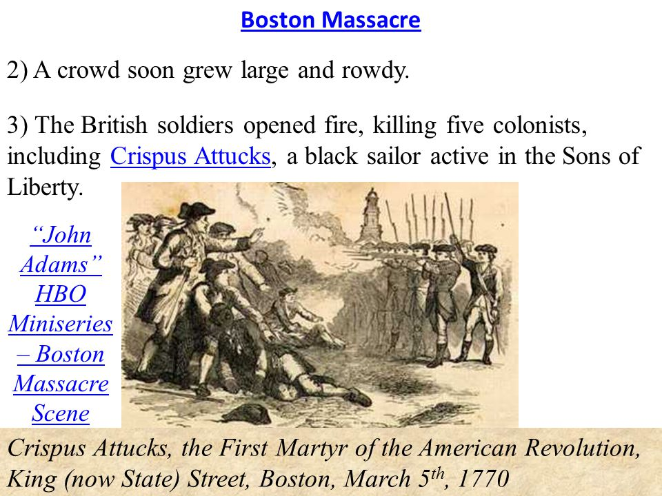 Boston Massacre 2) A crowd soon grew large and rowdy.
