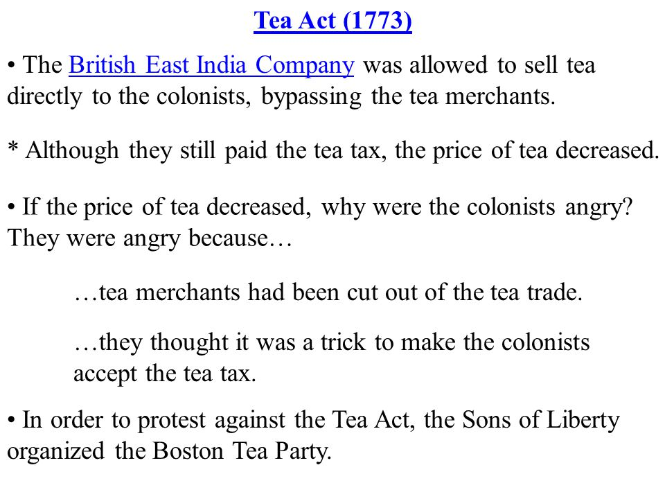 In order to protest against the Tea Act, the Sons of Liberty organized the Boston Tea Party.