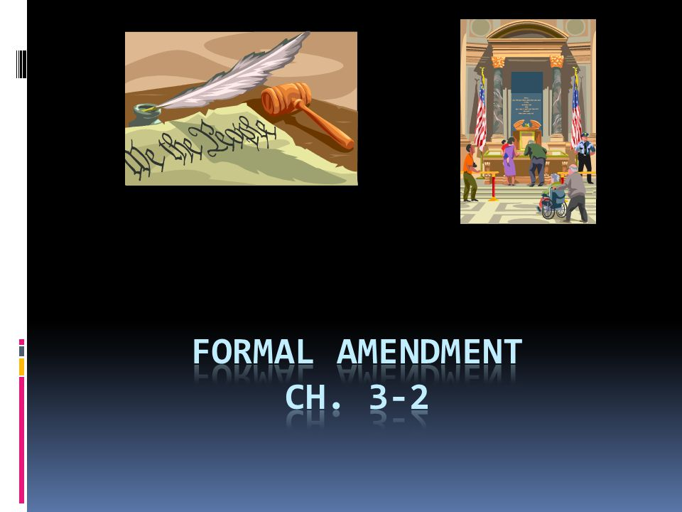 The 27 Amendments  Chart p.76 listed amendments and how long it took to ratify each.