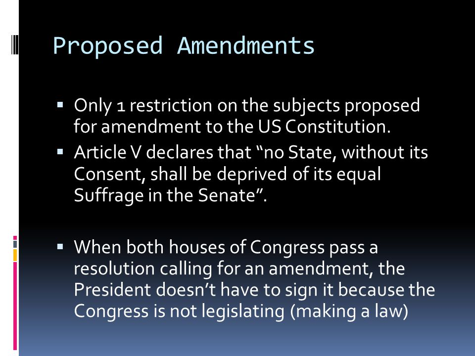 """Proposed Amendments  Only 1 restriction on the subjects proposed for amendment to the US Constitution.  Article V declares that """"no State, without i"""