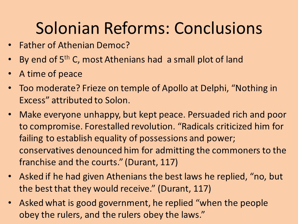 Solonian Reforms: Conclusions Father of Athenian Democ.