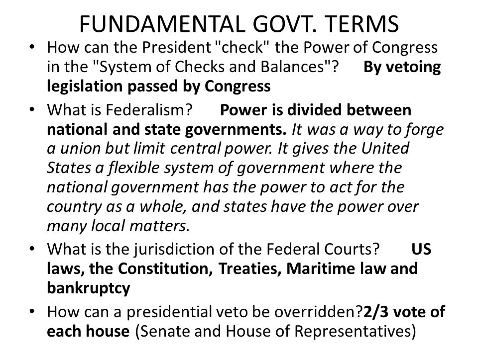 FUNDAMENTAL GOVT. TERMS How can the President