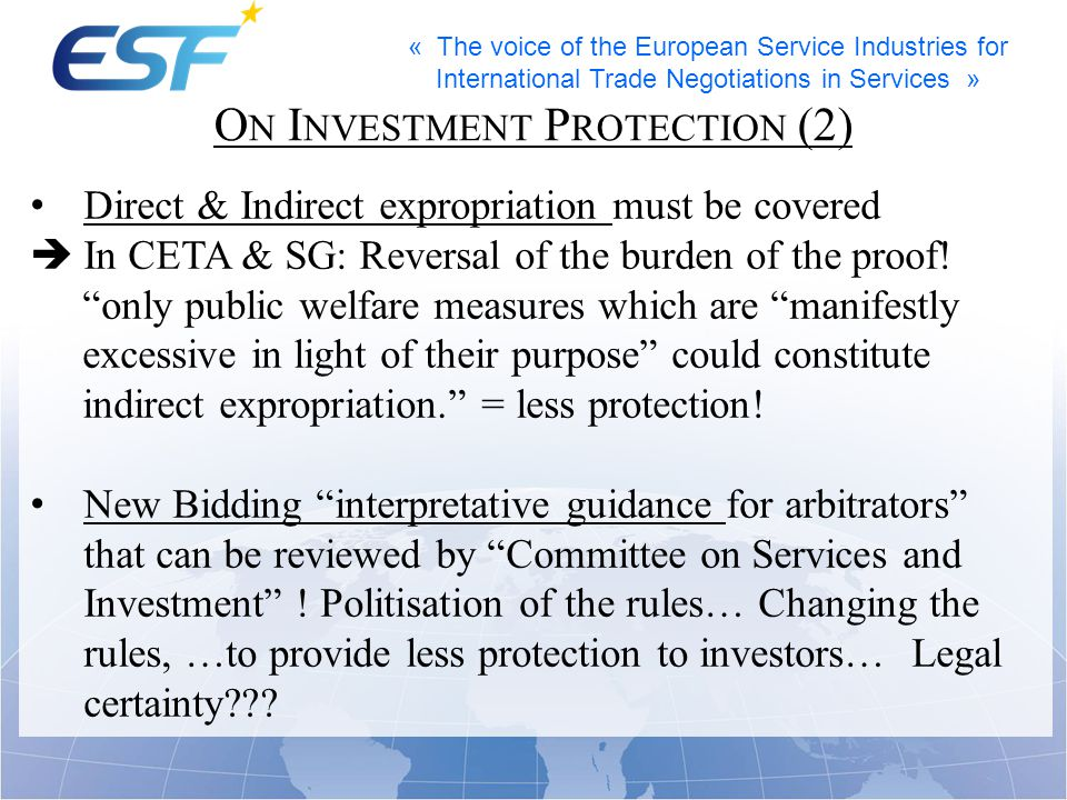 « The voice of the European Service Industries for International Trade Negotiations in Services » O N I NVESTOR -S TATE D ISPUTE S ETTLEMENT Essential element of ISDS = Neutrality of the arbitration court – Depolitisation is a must.