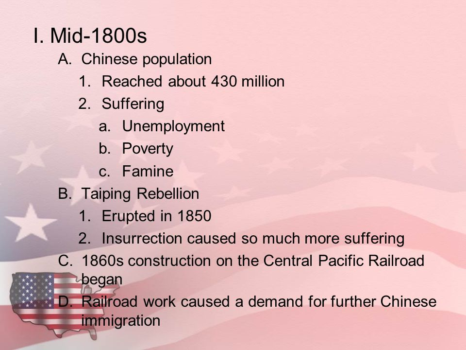 I. Mid-1800s A.Chinese population 1.Reached about 430 million 2.Suffering a.Unemployment b.Poverty c.Famine B.Taiping Rebellion 1.Erupted in 1850 2.In