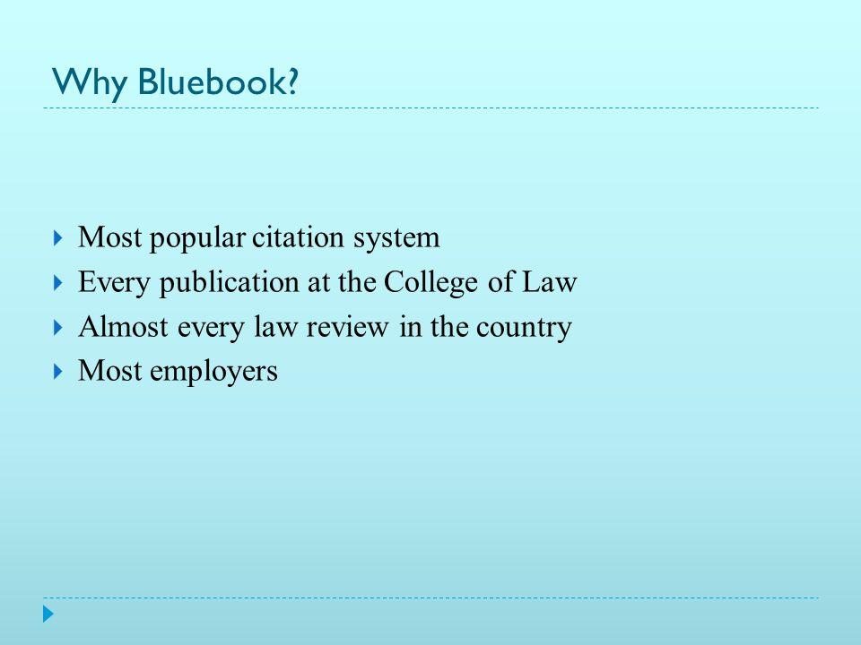 Why Bluebook.
