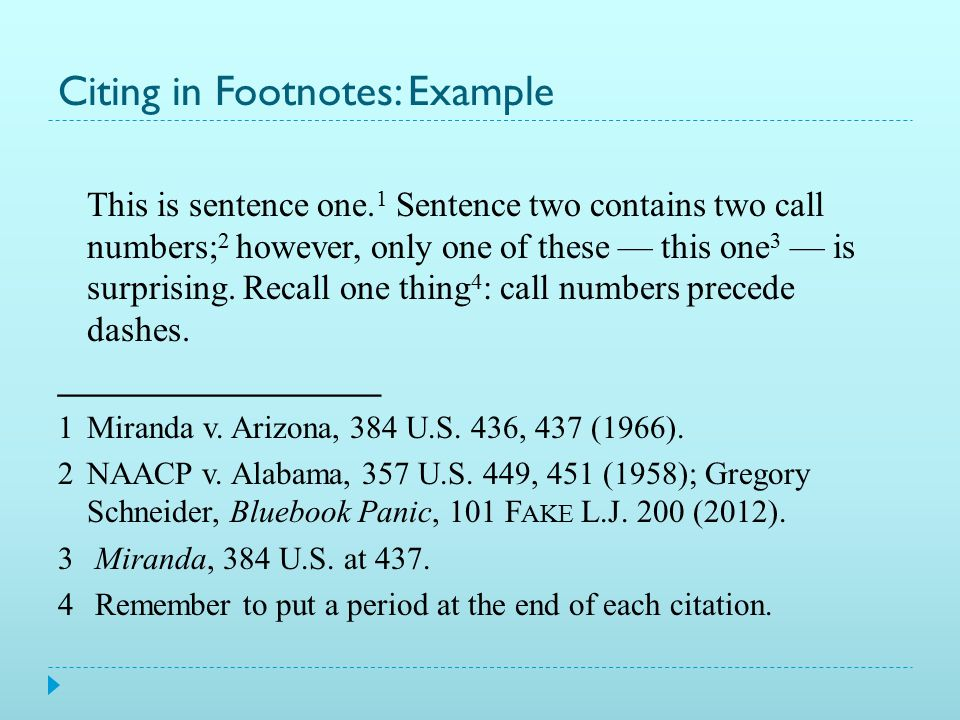 Citing in Footnotes  Call number comes after any punctuation mark  Exceptions: dash or a colon.