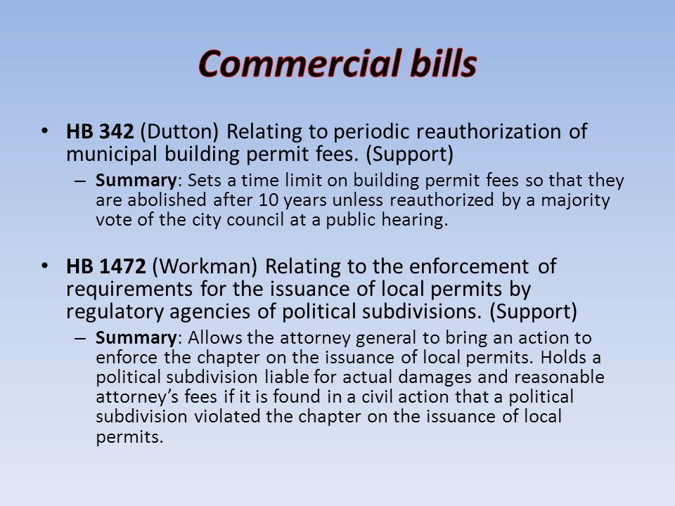 HB 342 (Dutton) Relating to periodic reauthorization of municipal building permit fees. (Support) – Summary: Sets a time limit on building permit fees