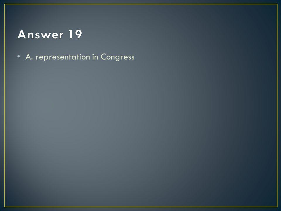 A. representation in Congress