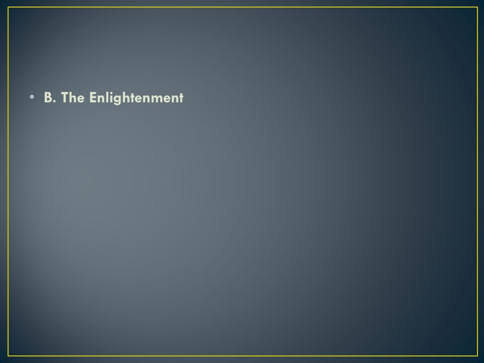 B. The Enlightenment