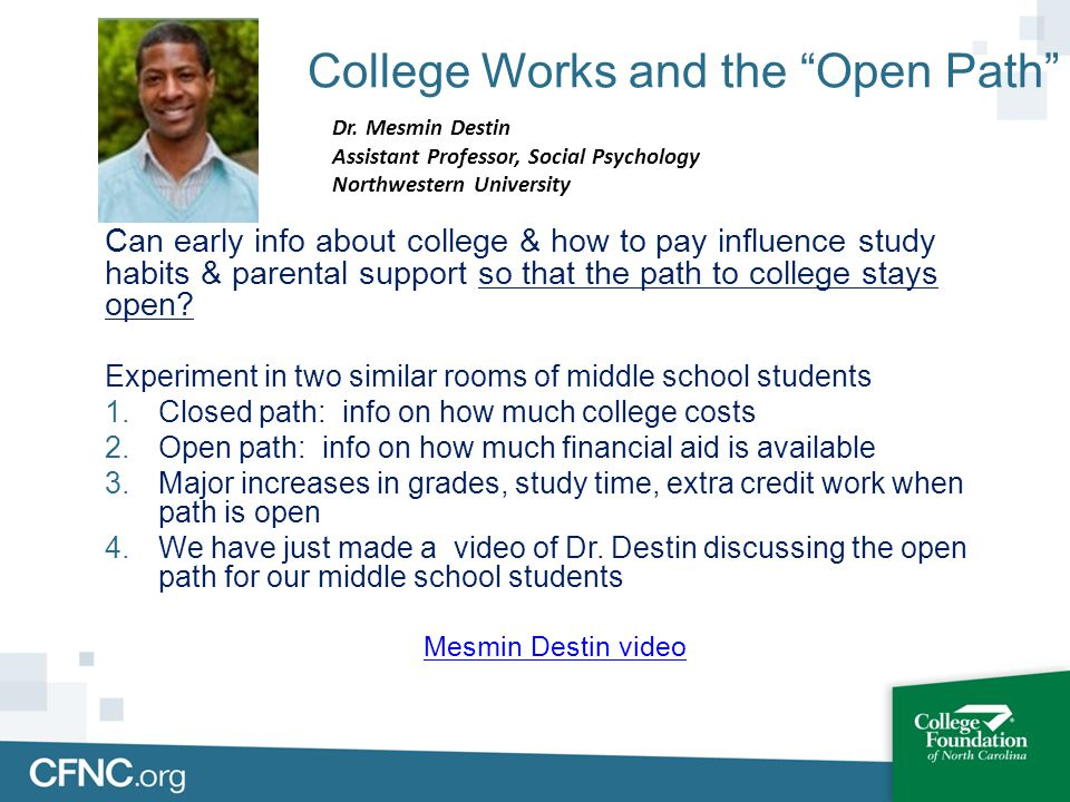 """College Works and the """"Open Path"""" Can early info about college & how to pay influence study habits & parental support so that the path to college stay"""