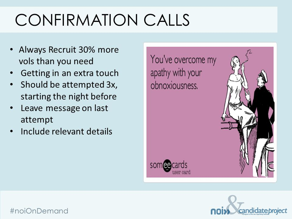 & #noiOnDemand Always Recruit 30% more vols than you need Getting in an extra touch Should be attempted 3x, starting the night before Leave message on