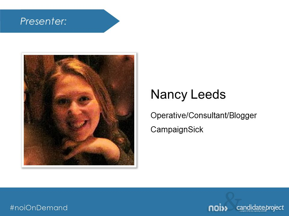 & #noiOnDemand Presenter: & #noiOnDemand Nancy Leeds Operative/Consultant/Blogger CampaignSick