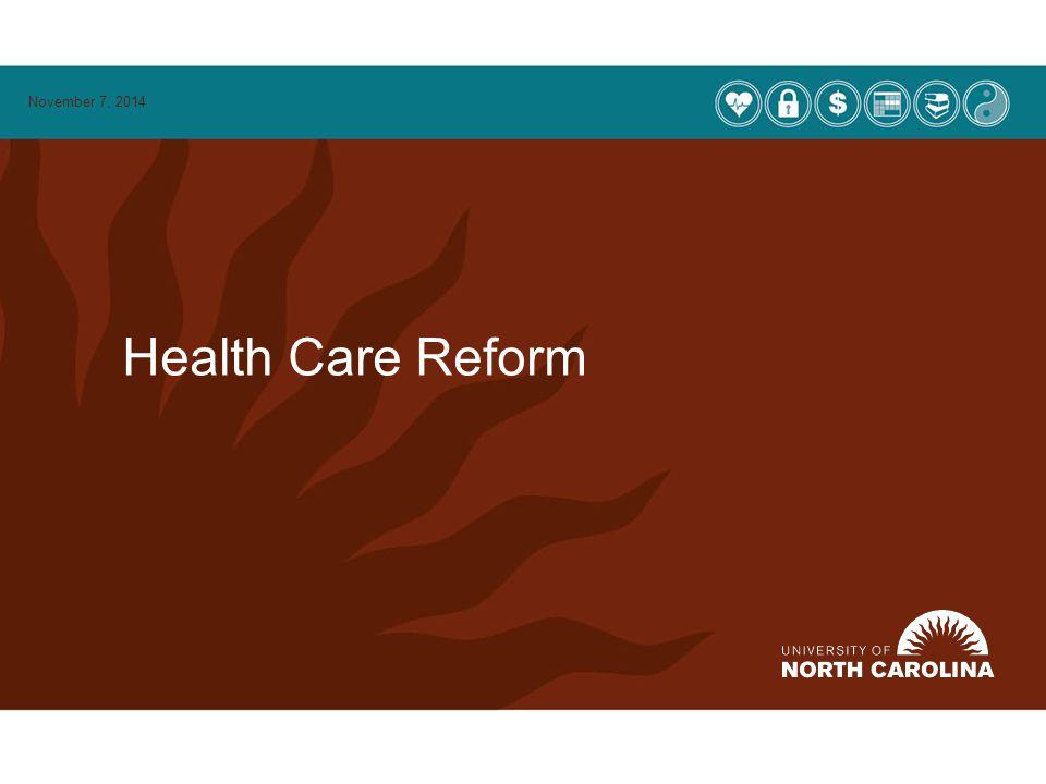Health Care Reform November 7, 2014