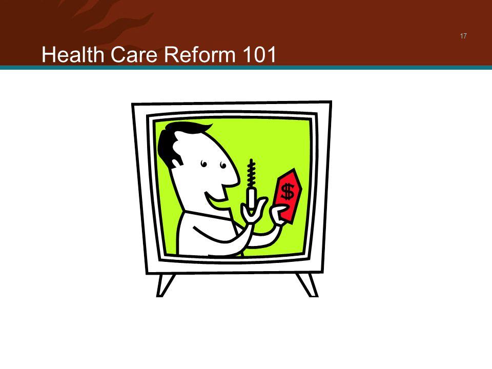 Health Care Reform 101 17