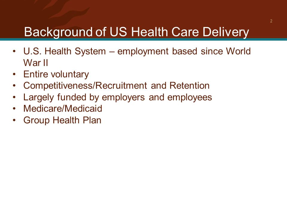 Background of US Health Care Delivery 2 U.S.