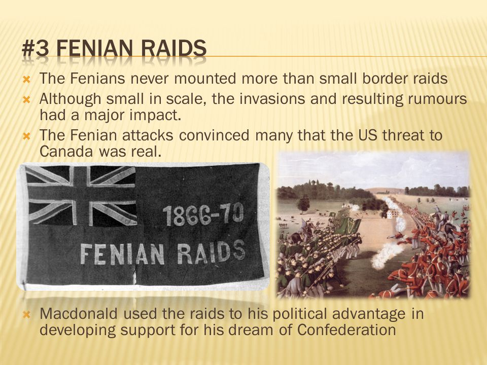  The Fenians never mounted more than small border raids  Although small in scale, the invasions and resulting rumours had a major impact.  The Feni