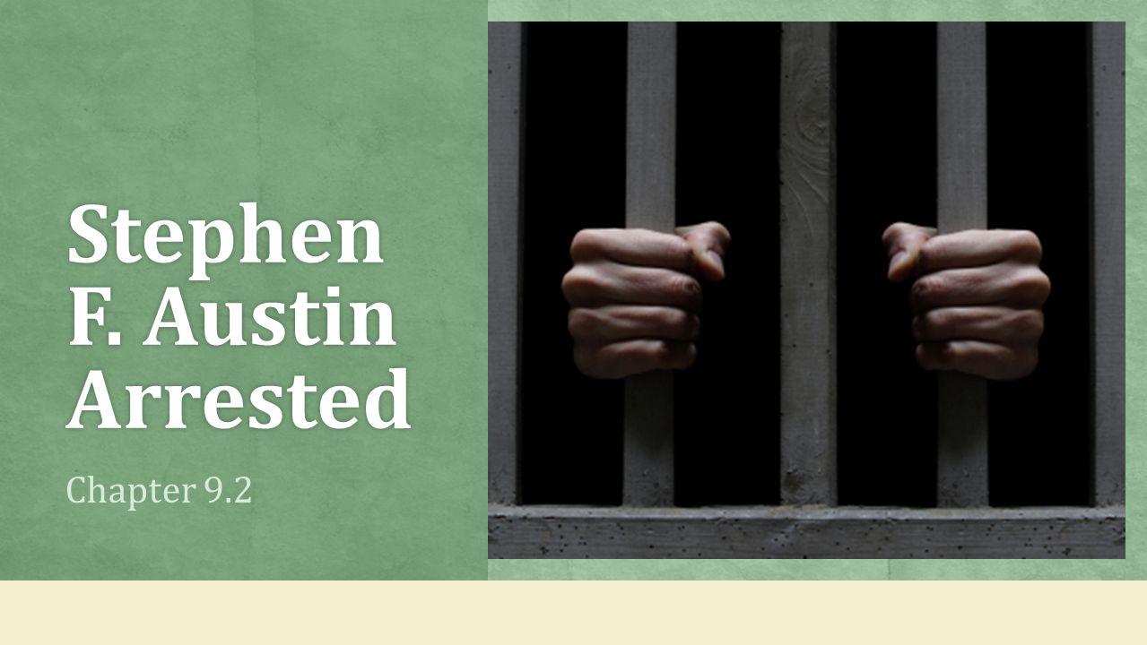 Stephen F. Austin Arrested Chapter 9.2