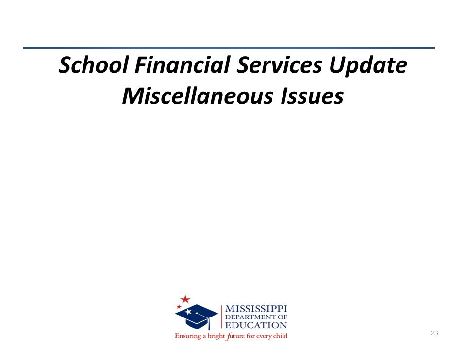 23 School Financial Services Update Miscellaneous Issues