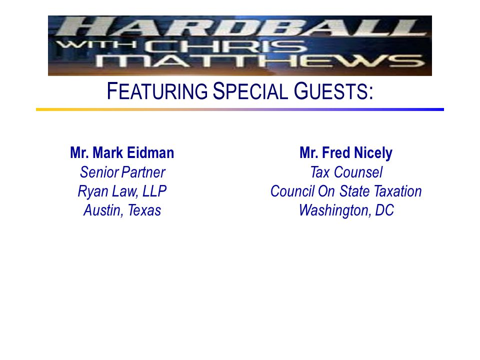 F EATURING S PECIAL G UESTS : Mr. Mark Eidman Senior Partner Ryan Law, LLP Austin, Texas Mr.