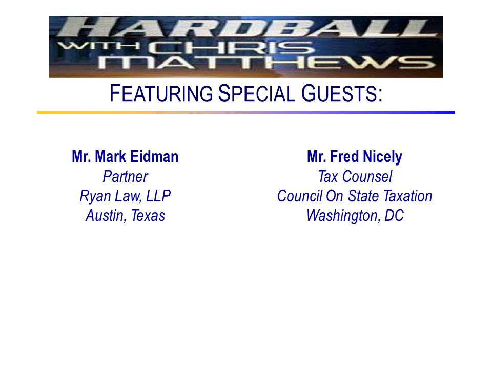 F EATURING S PECIAL G UESTS : Mr. Mark Eidman Partner Ryan Law, LLP Austin, Texas Mr.