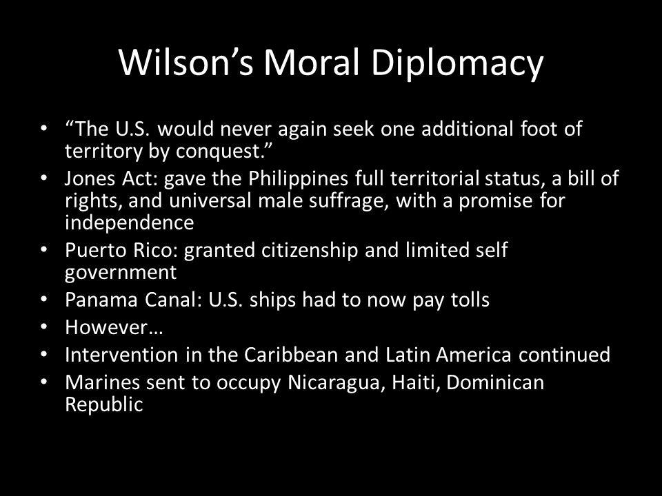 Wilson's Moral Diplomacy The U.S.