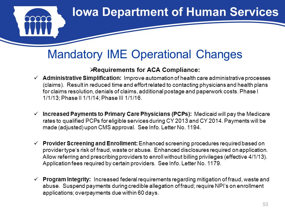Mandatory IME Operational Changes  Requirements for ACA Compliance: Administrative Simplification: Improve automation of health care administrative p
