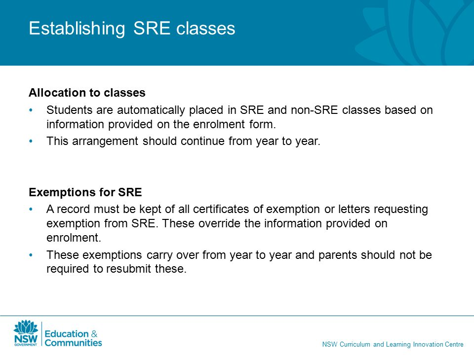 NSW Curriculum and Learning Innovation Centre Establishing SRE classes Communication with providers Approved providers should be alerted to numbers for SRE classes for the following year in early Term 4.