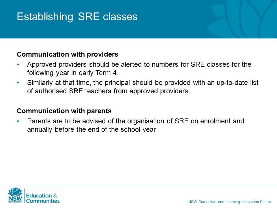 NSW Curriculum and Learning Innovation Centre Key Points SRE occurs as it has always occurred, providing SRE to students who identify with a particular religious persuasion.