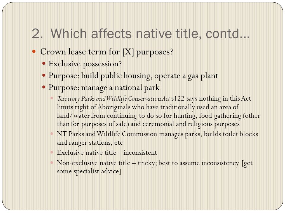2. Which affects native title, contd… Crown lease term for [X] purposes.