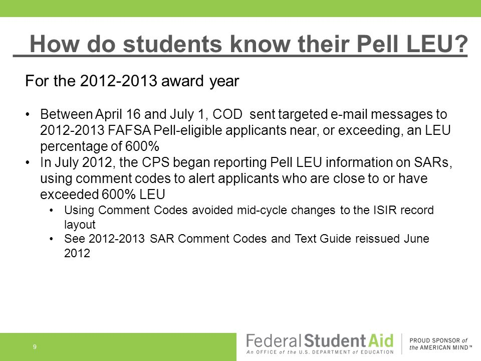 9 For the 2012-2013 award year Between April 16 and July 1, COD sent targeted e-mail messages to 2012-2013 FAFSA Pell-eligible applicants near, or exc
