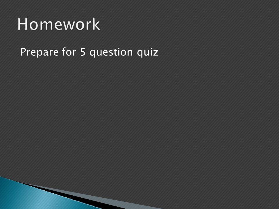 Prepare for 5 question quiz