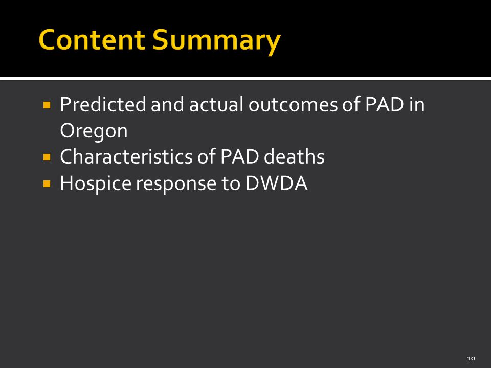  Predicted and actual outcomes of PAD in Oregon  Characteristics of PAD deaths  Hospice response to DWDA 10
