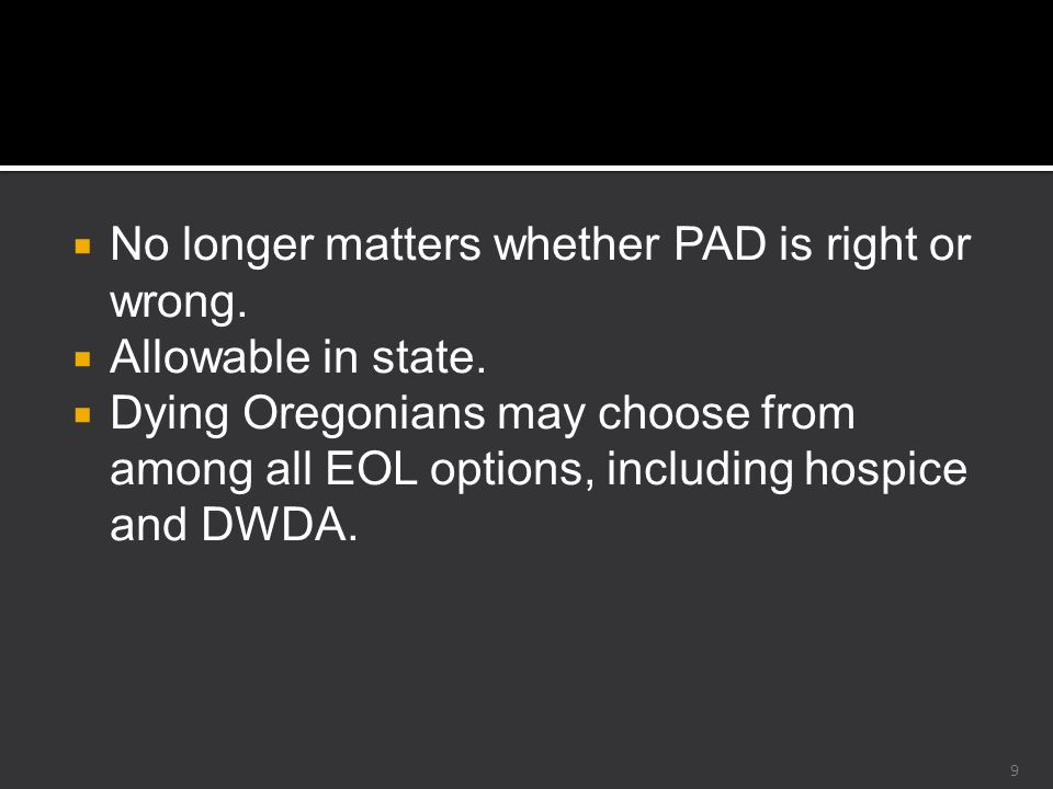  Predicted and actual outcomes of PAD in Oregon  Characteristics of PAD deaths  Hospice response to DWDA 10