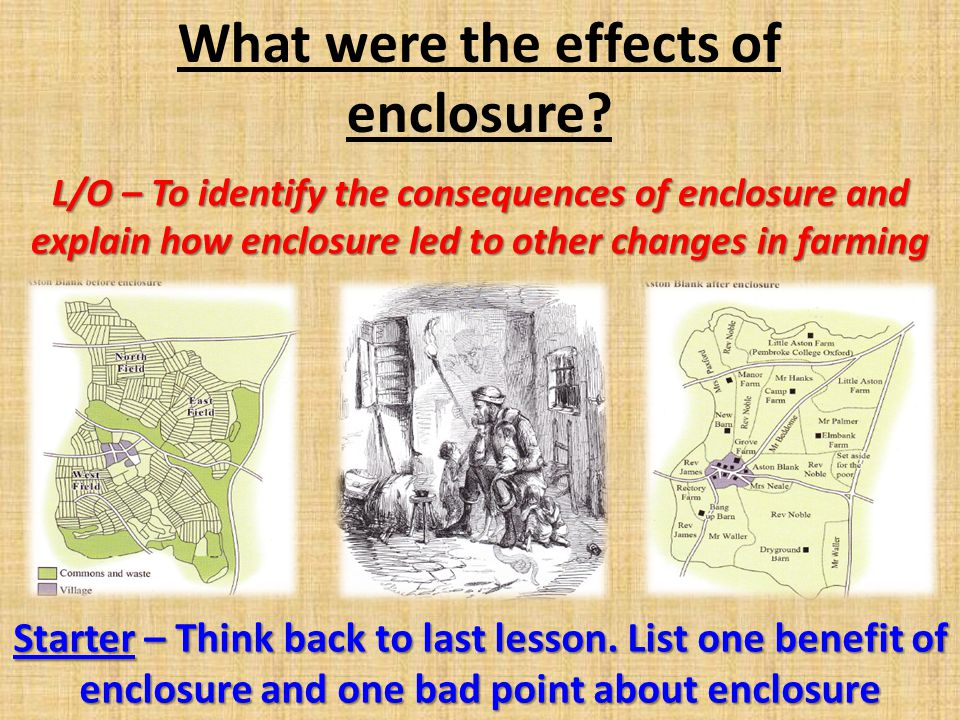 What were the effects of enclosure.