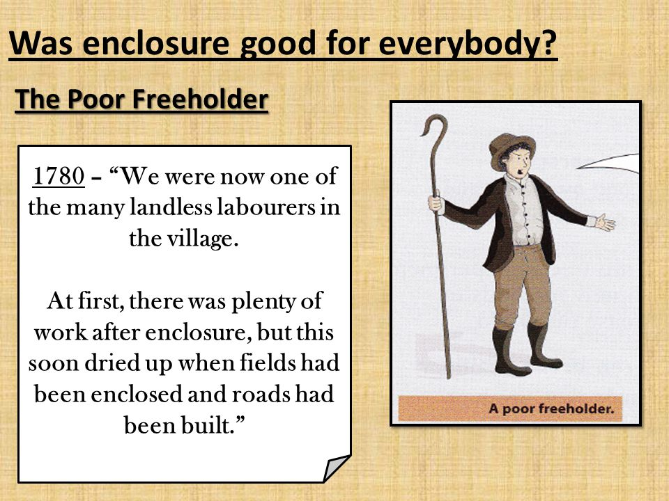The Poor Freeholder Was enclosure good for everybody.