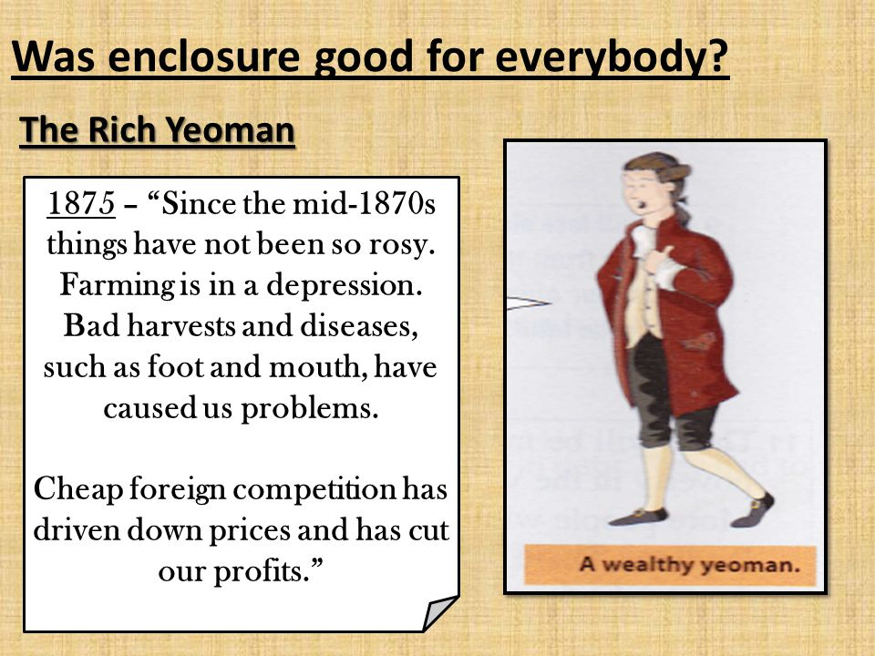 The Rich Yeoman Was enclosure good for everybody.