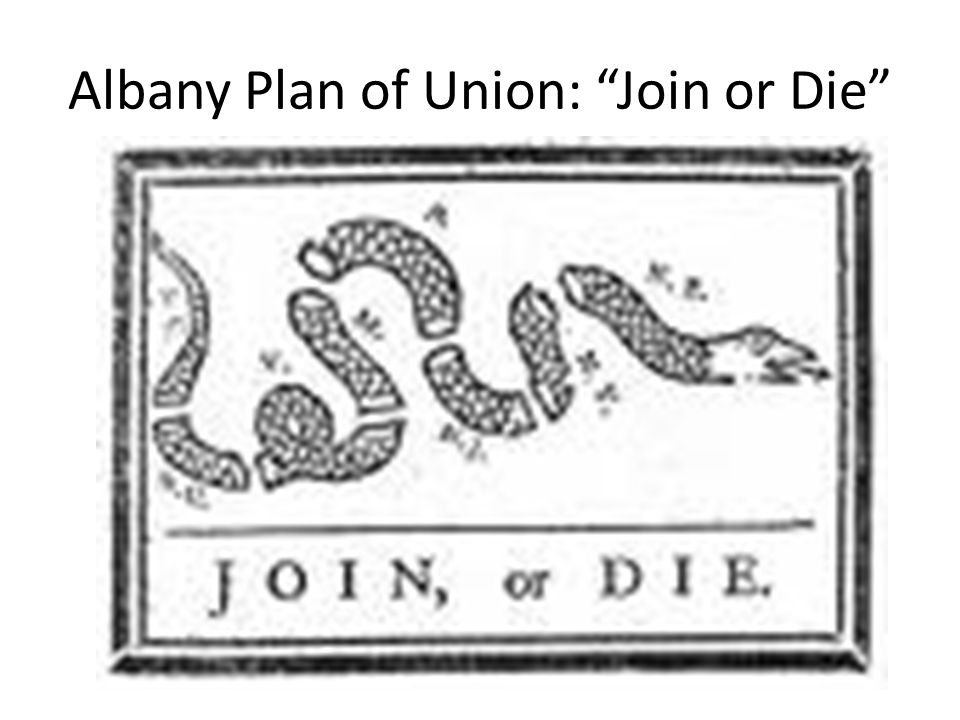"""Albany Plan of Union: """"Join or Die"""""""