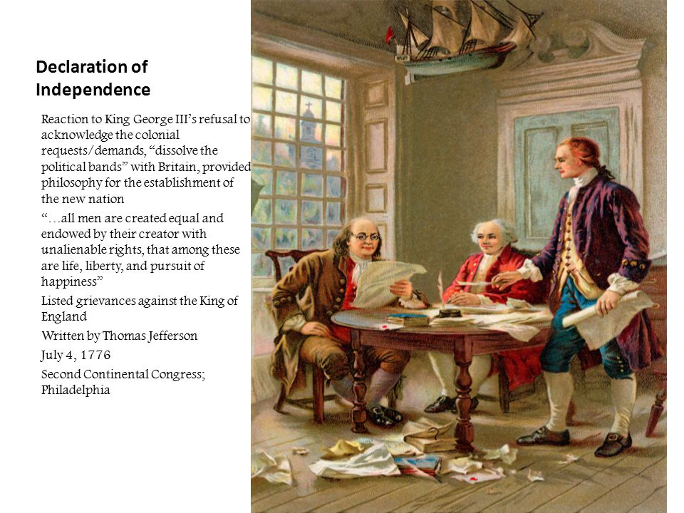 """Declaration of Independence Reaction to King George III's refusal to acknowledge the colonial requests/demands, """"dissolve the political bands"""" with Br"""