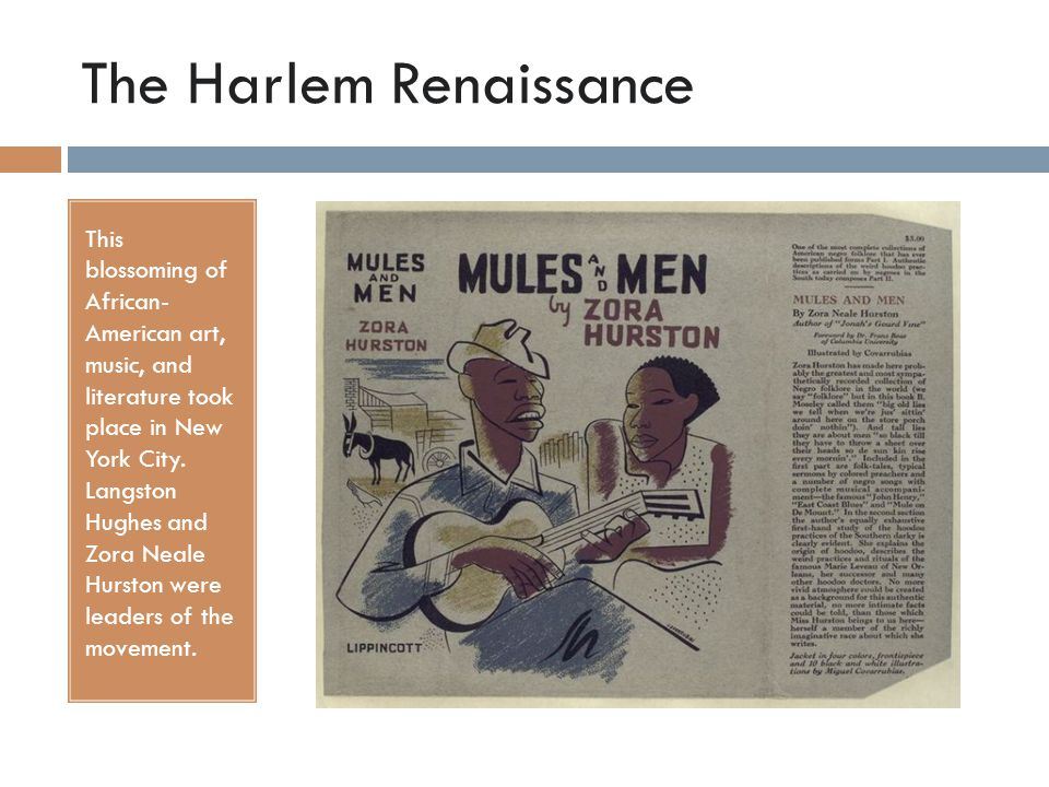 The Harlem Renaissance This blossoming of African- American art, music, and literature took place in New York City.